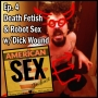 Artwork for Death Fetish & Robot Sex w/ Dick Wound - Episode 4