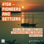 Artwork for #158 - Pioneers and Settlers