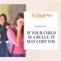Artwork for If Your Child Is A Bully, It May Cost You