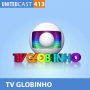 Artwork for UNITEDcast #413 - TV GLOBINHO