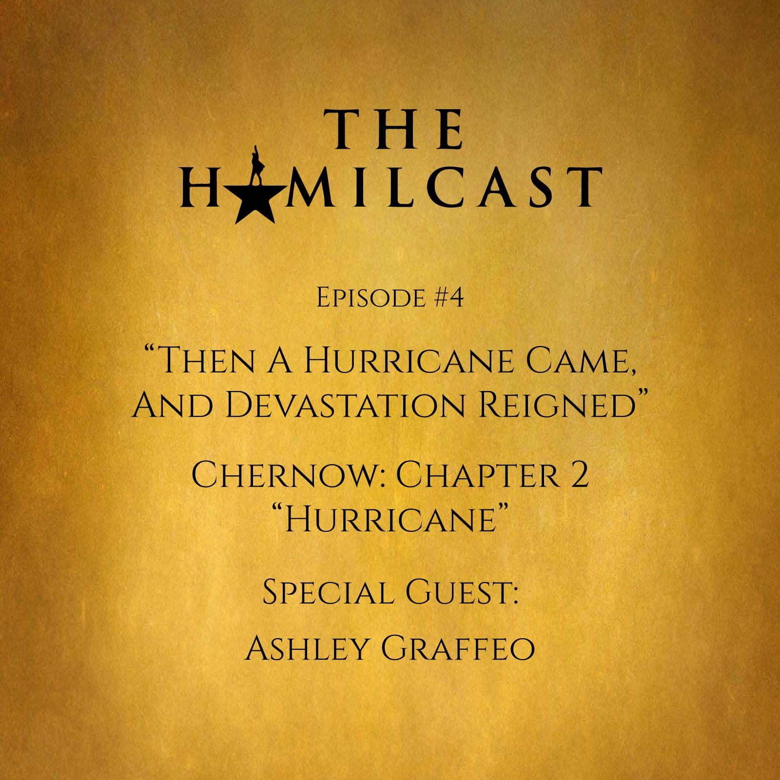 #4: Ashley Graffeo // Chernow Chapter 2: Hurricane