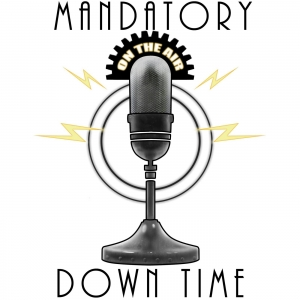 The Mandatory Downtime Podcast