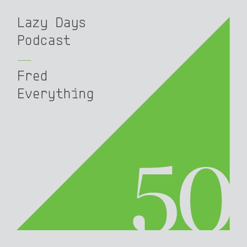 Lazy Days Podcast Fifty