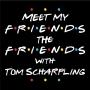 "Artwork for Meet My Friends The Friends - Season One Episode 1 ""The Pilot"""