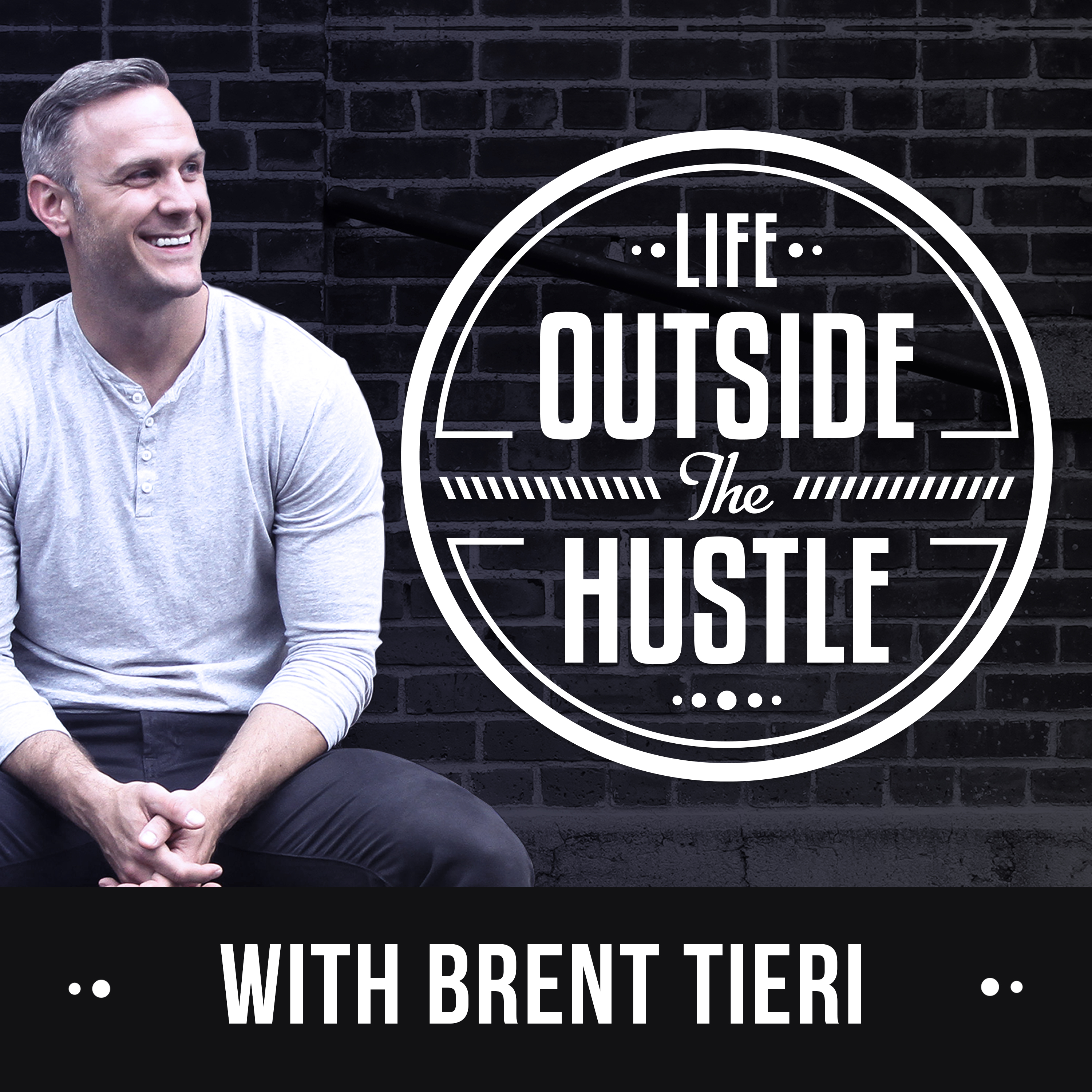 Life Outside the Hustle with Brent Tieri logo