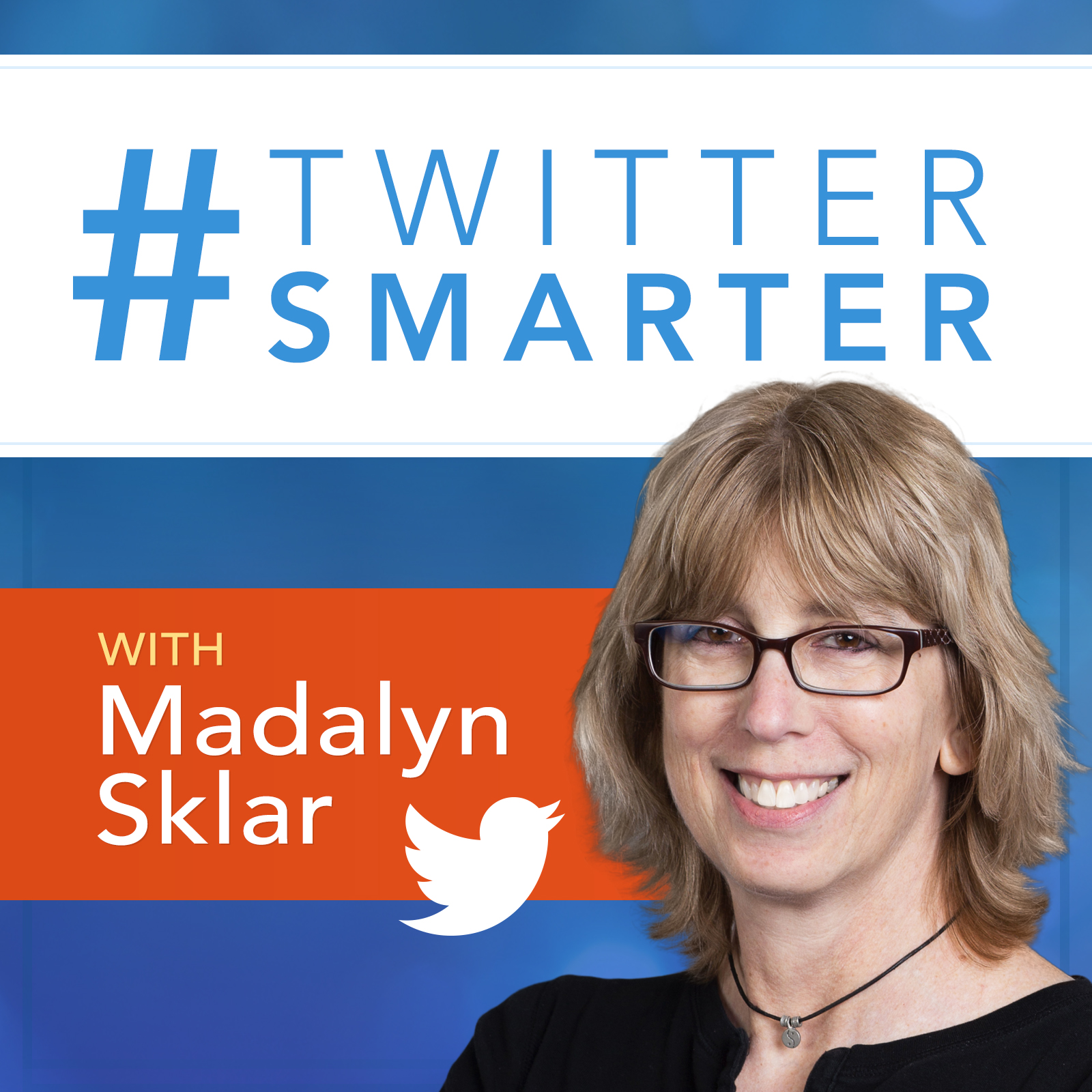 Twitter Smarter Podcast with Madalyn Sklar - The Best Twitter Tips from the Pros: 78. Twitter Tips on Personal Branding and Social Selling, with Nick Martin