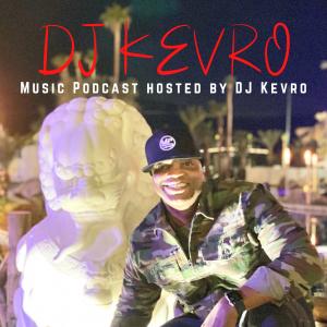 DJ Kevro Mix it Up Podcast