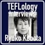 Artwork for TEFL Interviews 26: Ryuko Kubota (Live at JALT 2016)