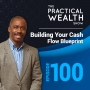 Artwork for Building Your Cash Flow Blueprint - Episode 100