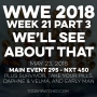 Artwork for WWE 2018 Week 21 Part 3 We'll See About That