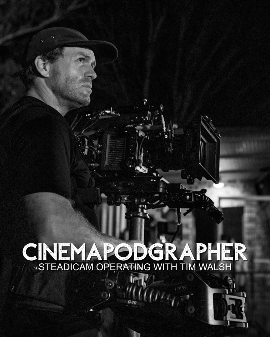 Steadicam Operating with Tim Walsh
