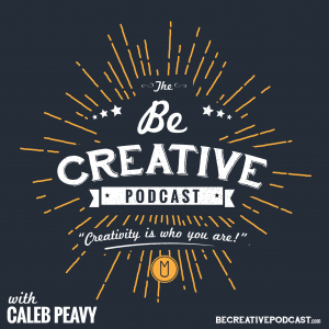 Be Creative with Caleb Peavy   Creative Conversations