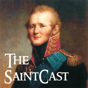 SaintCast #102, Fr. Seraphim on Tsar Alexander of Russia, a Saint? jeopardy winner, audio feedback +1.312.235.2278