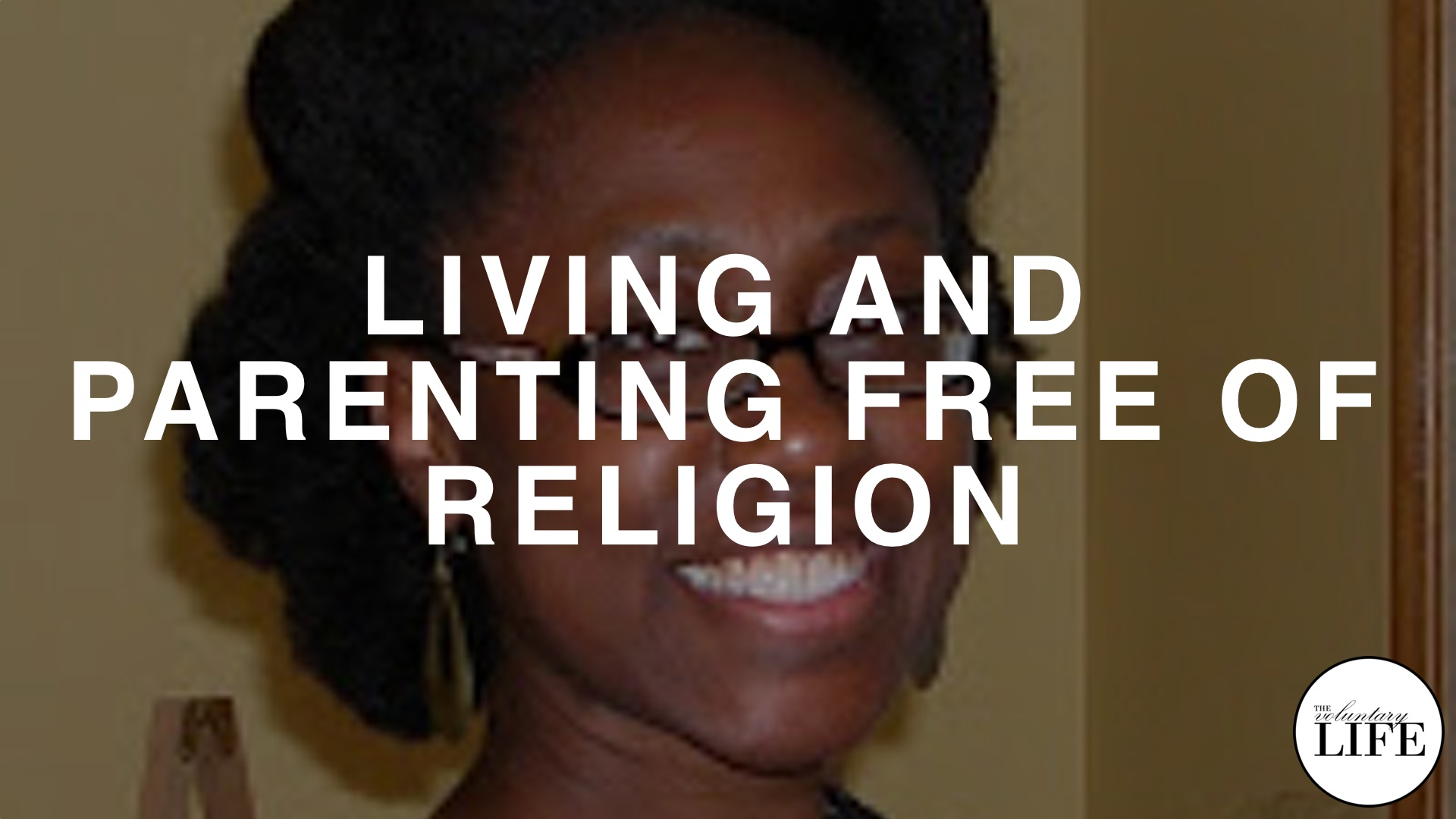 44 Living And Parenting Free Of Religion: An Interview With Carisa Brewster