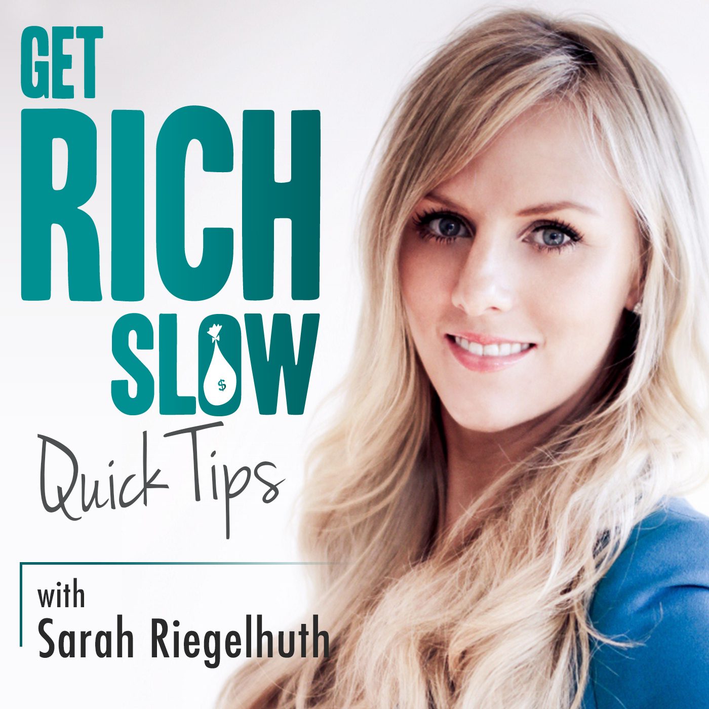 Get Rich Slow Quick Tips with Sarah Riegelhuth