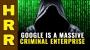 Artwork for GOOGLE is a massive CRIMINAL enterprise