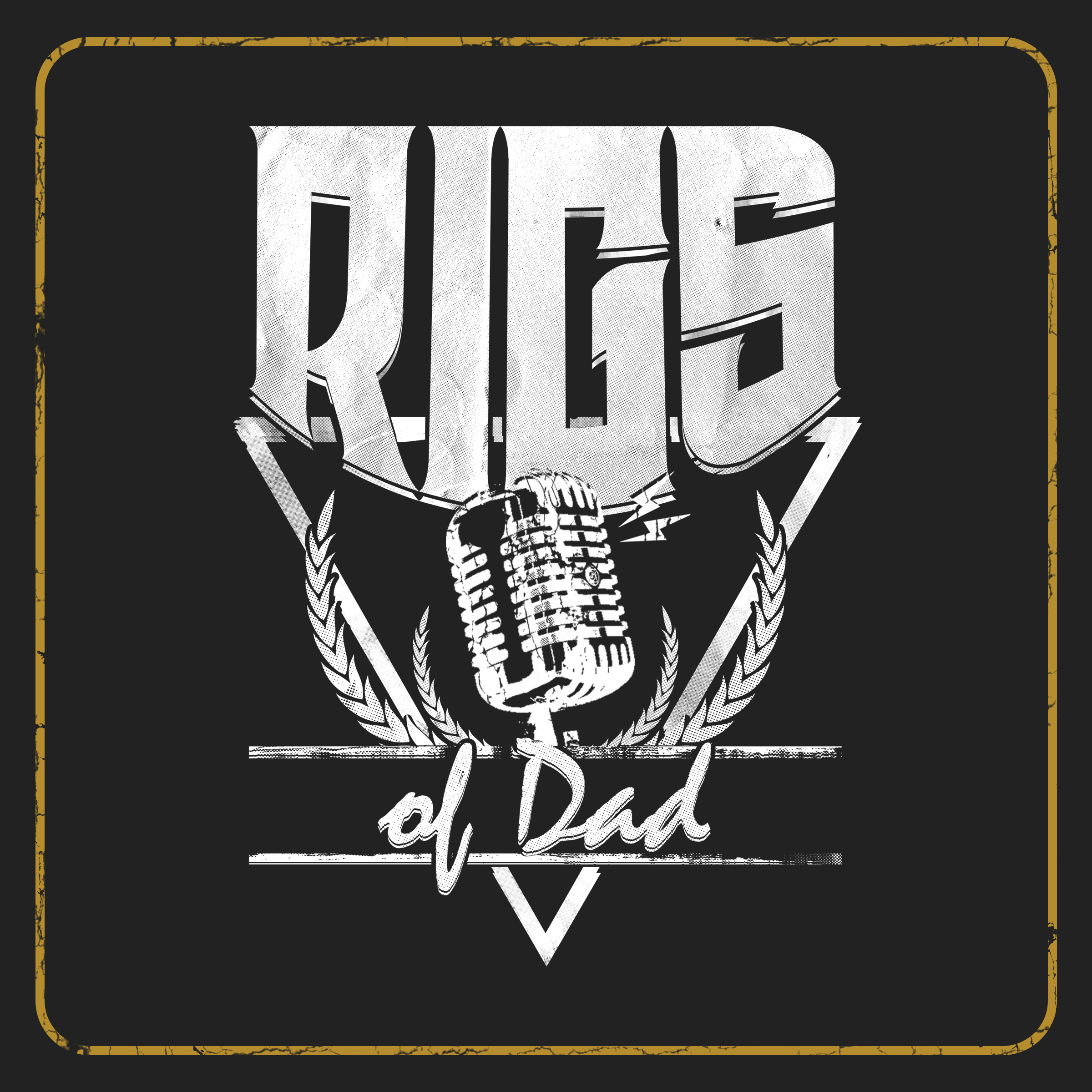 Rigs of Dad Prodcast show art