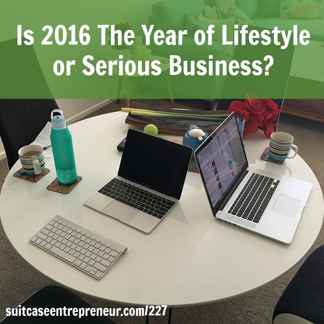 [227] Is 2016 The Year of Lifestyle or Serious Business?