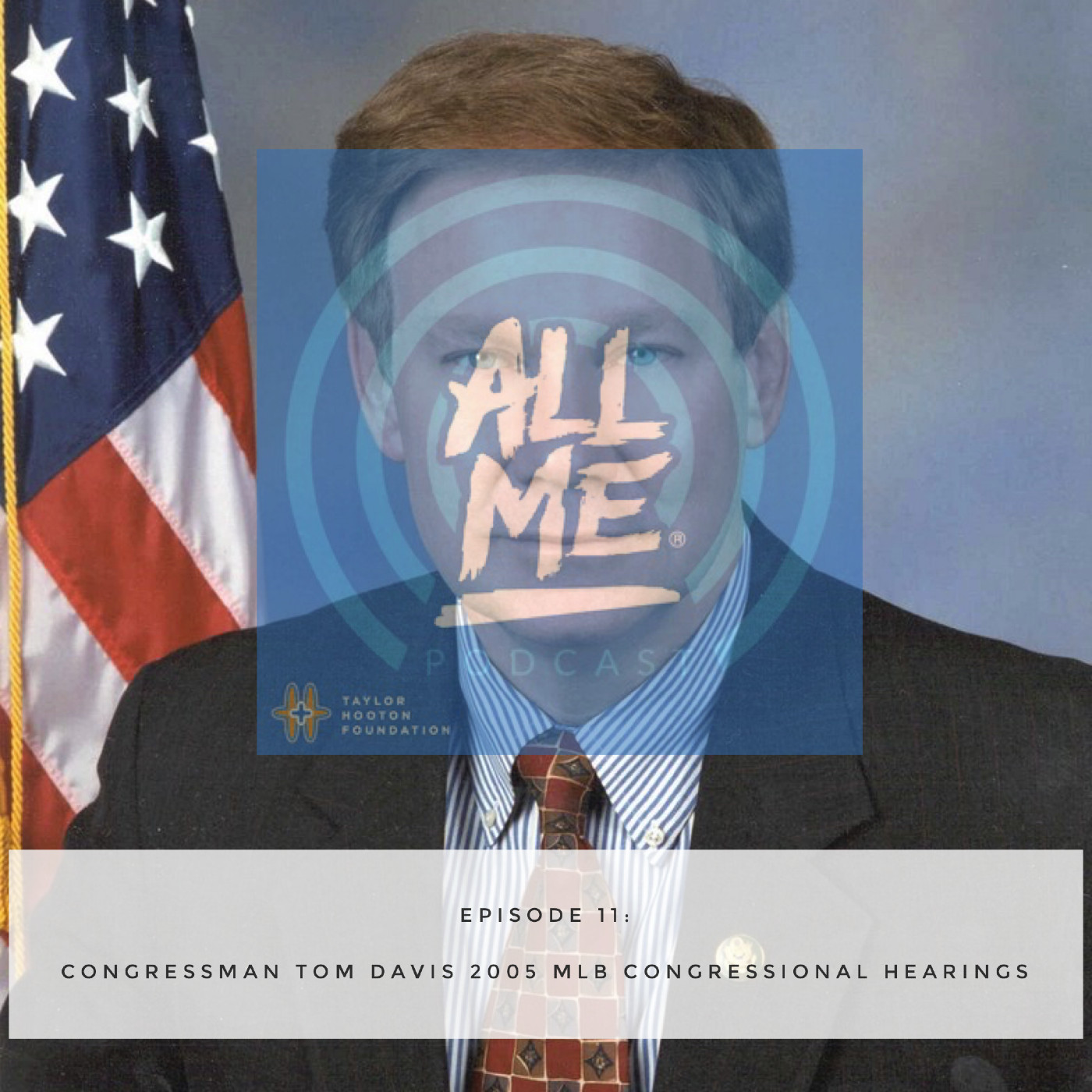 Episode 11: 2005 Steroid Hearings - Congressman Tom Davis