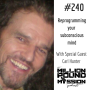 Artwork for 240 Carl Hunter: Reprogramming your subconscious mind