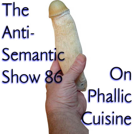 Episode 86 - On Phallic Cuisine
