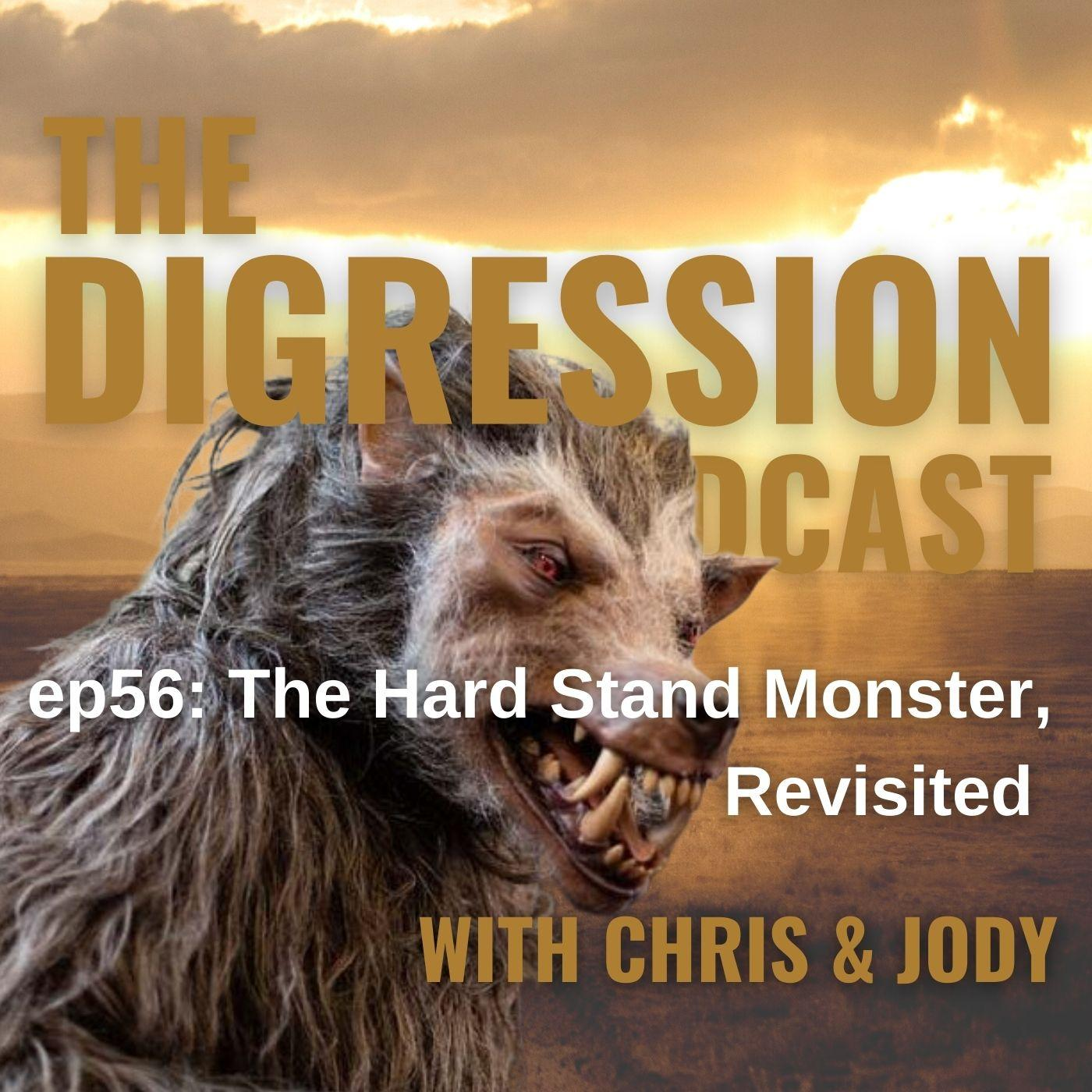56. The Hard Stand Monster, Revisited