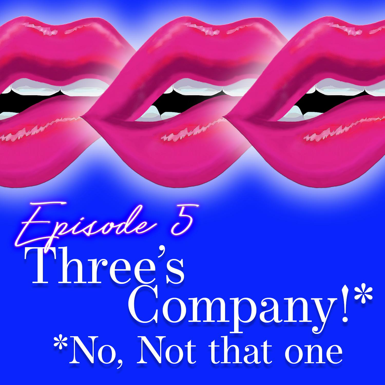 Monogam-ish Podcast - Episode 5: Three's Company!*  *No, Not That One
