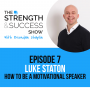 Artwork for #007: The Strength and Success Show Episode 7: How to become a motivational speaker, follow your passion and make a massive impact. with Luke Staton