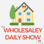 Artwork for EP033: How To Deal With Flakey Motivated Sellers That Ghost You | The Wholesale Daily Show