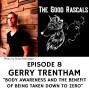 Artwork for Ep 8 Gerry Trentham - Body Awareness and the Benefit of Being Taken Down to Zero