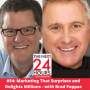 Artwork for #54: Marketing That Surprises and Delights Millions - with Brad Pappas