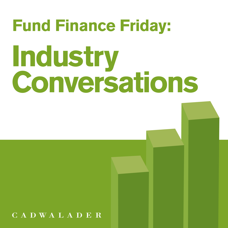 Fund Finance Friday | Industry Conversations show art