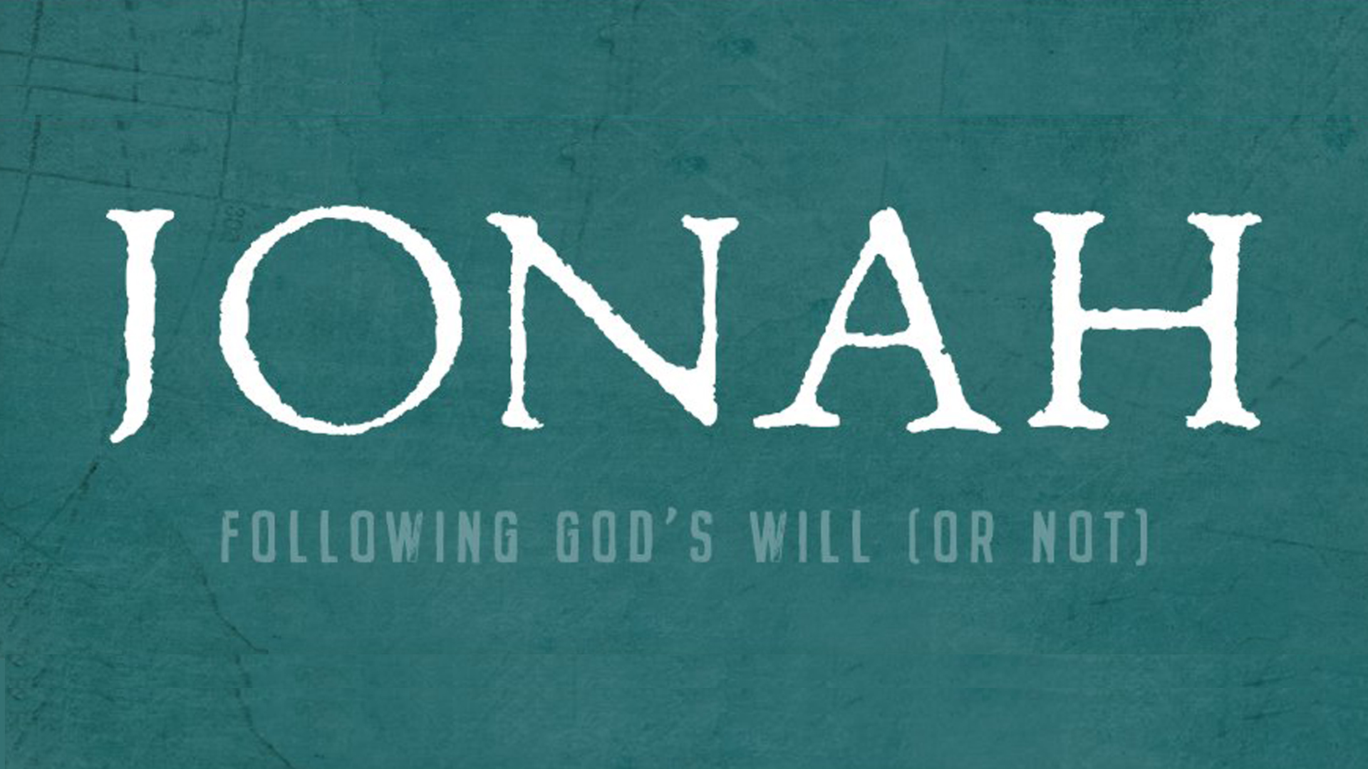 Jonah - Living God's Will [and the Benefits of It]