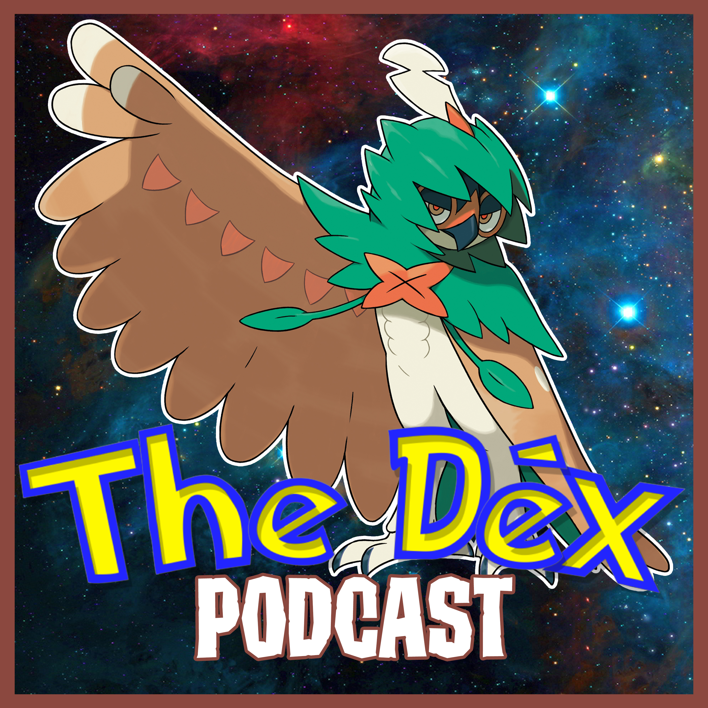 The Dex! Podcast #115: Final Evolutions!