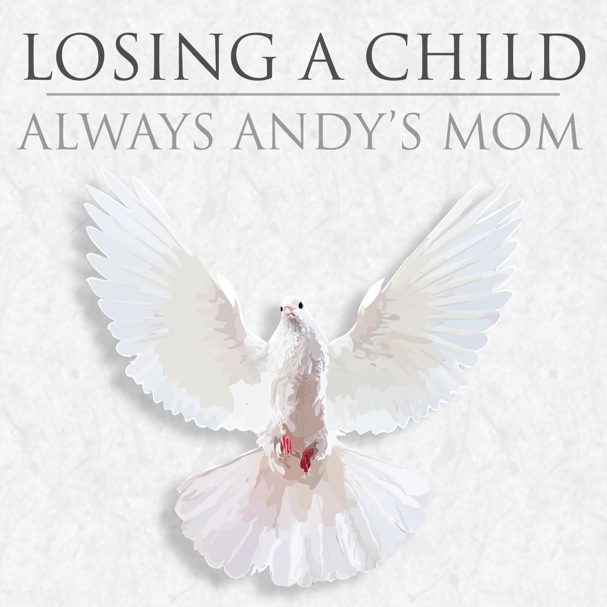 Losing a Child: Always Andy's Mom show art