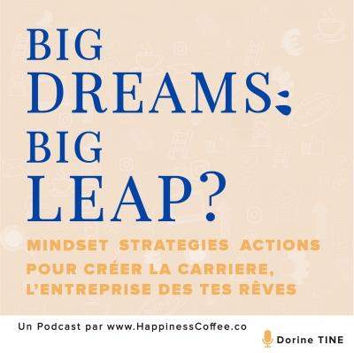 Big Dreams    Big Leap ? Podcast show image