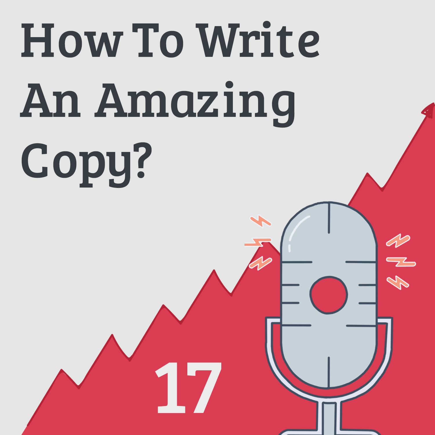 Irresistible Offers 3: How to Write Amazing Copy (Even if You Hate Copywriting)