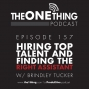 Artwork for Ep 157 - Hiring Top Talent and Finding the Right Assistant | Brindley Tucker
