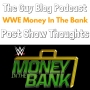Artwork for TGBP 17 WWE Money In The Bank: Post Show Thoughts