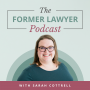 Artwork for Annie Little: Commercial Lending & Real Estate Lawyer to Lawyer Career Coach