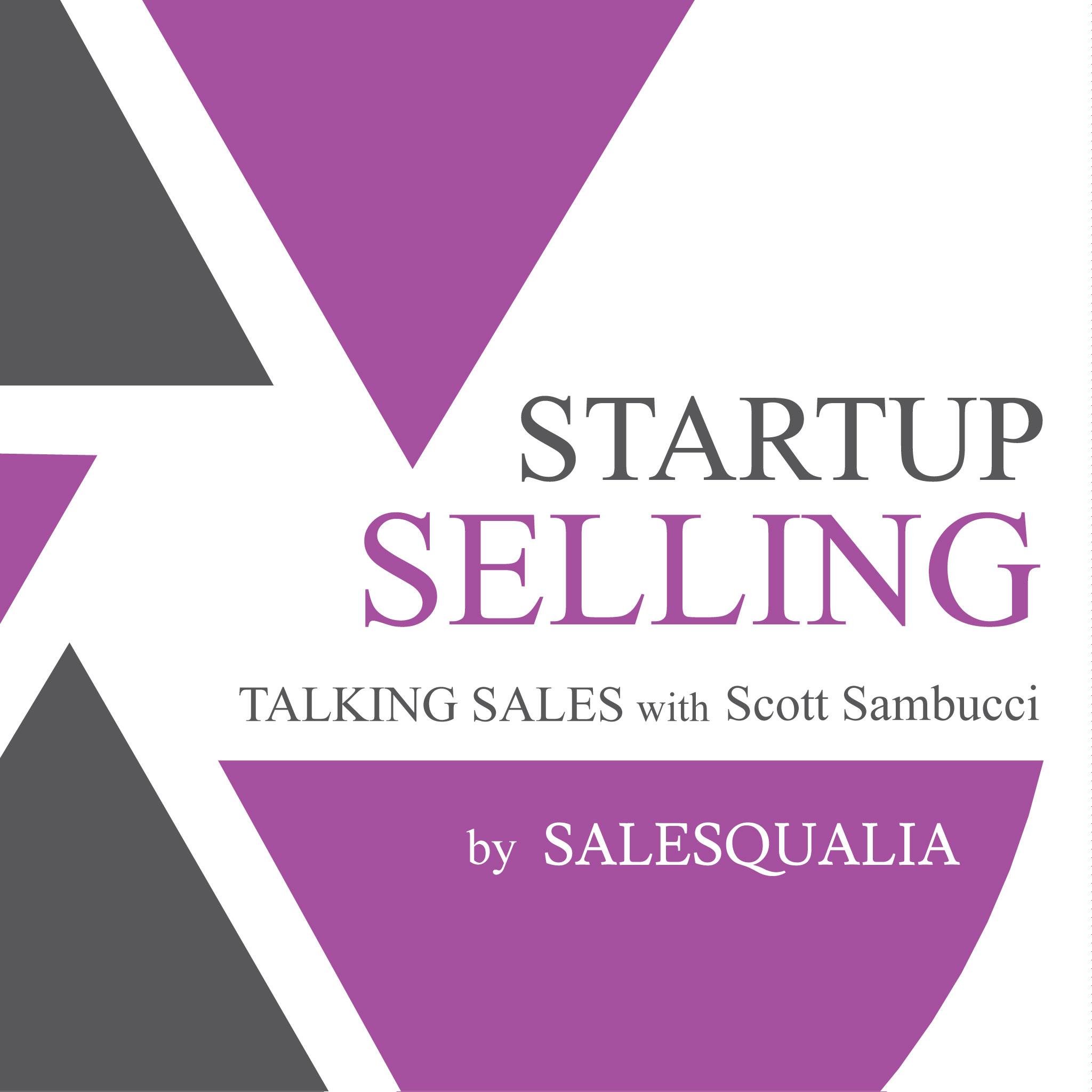 Startup Selling: Talking Sales with Scott Sambucci show art