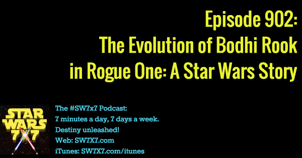 902: The Evolution of Bodhi Rook in Rogue One