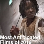 Artwork for 310: Most Anticipated Films of 2019