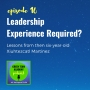 Artwork for 016: Leadership experience required?
