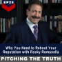 Artwork for Ep28. Why You Need to Reboot Your Reputation with Rocky Romanella