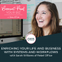 Artwork for 069 - Enriching Your Life and Business with Systems and Workflows with Sarah Williams of Rebel Office