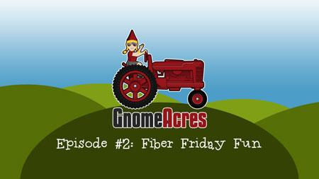 Fiber Friday Fun (Episode 2)