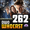 DWO WhoCast - #262 - Doctor Who Podcast