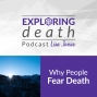 Artwork for Why People Fear Death