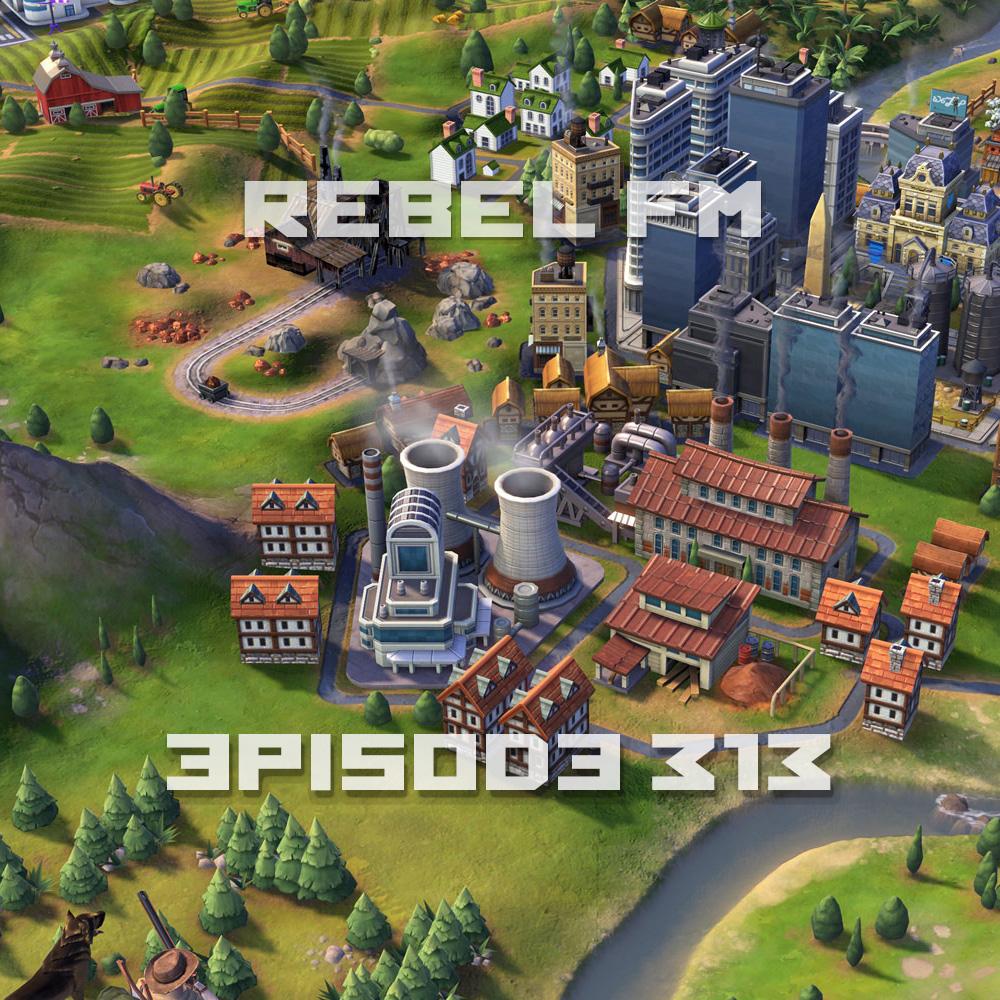 Rebel FM Episode 313 - 10/28/2016